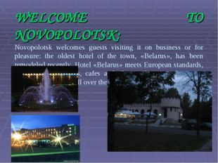 WELCOME TO NOVOPOLOTSK: Novopolotsk welcomes guests visiting it on business o