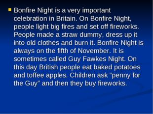 Bonfire Night is a very important celebration in Britain. On Bonfire Night, p