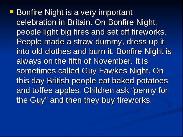 Bonfire Night is a very important celebration in Britain. On Bonfire Night, p...