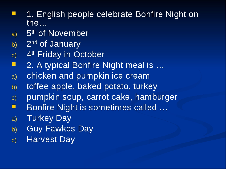 1. English people celebrate Bonfire Night on the… 5th of November 2nd of Janu...