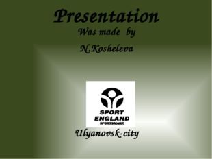 Presentation Was made by N.Kosheleva Ulyanovsk-city