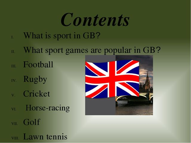 Contents What is sport in GB? What sport games are popular in GB? Football Ru...
