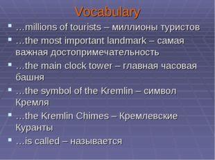 Vocabulary …millions of tourists – миллионы туристов …the most important land