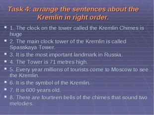 Task 4: arrange the sentences about the Kremlin in right order. 1. The clock