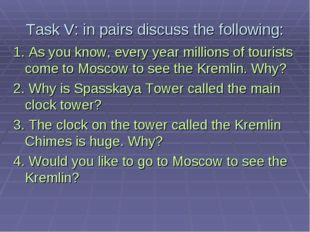 Task V: in pairs discuss the following: 1. As you know, every year millions o