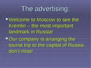 The advertising: Welcome to Moscow to see the Kremlin – the most important la