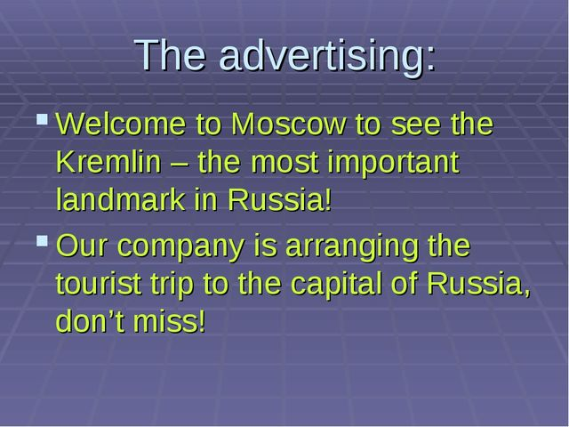 The advertising: Welcome to Moscow to see the Kremlin – the most important la...