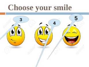 Choose your smile 5 4 3