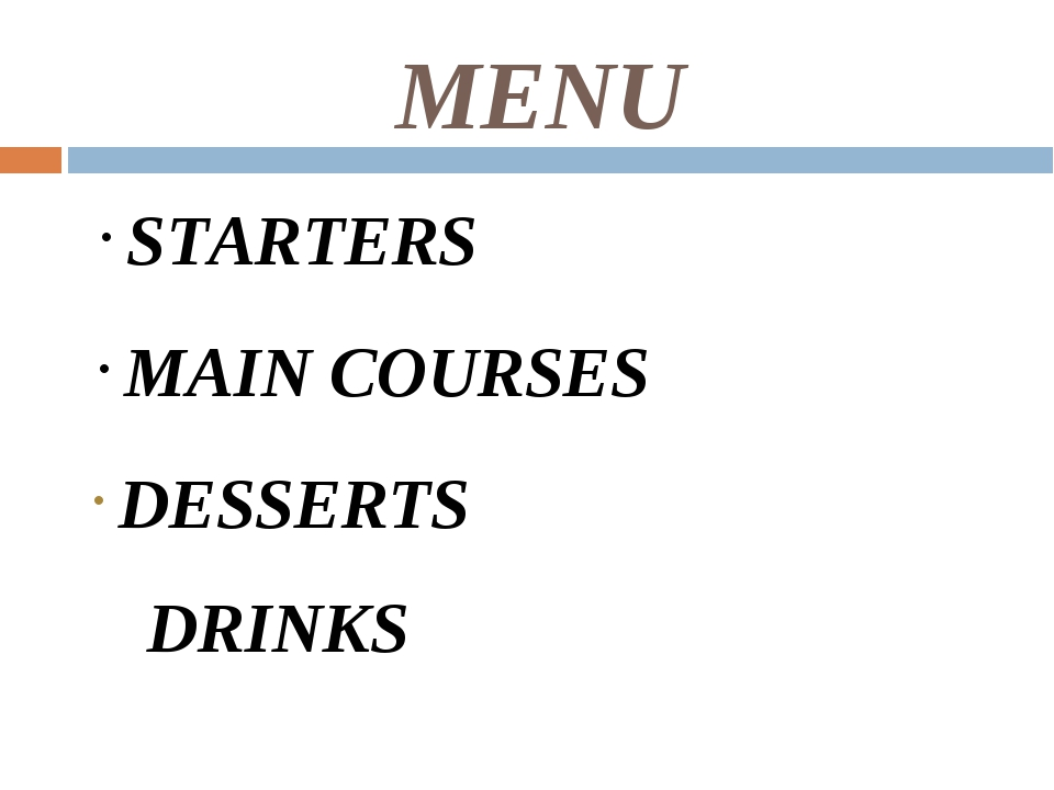 MENU MAIN COURSES DESSERTS DRINKS STARTERS