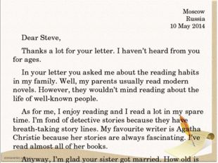 Moscow Russia 10 May 2014 Dear Steve, Thanks a lot for your letter. I haven't