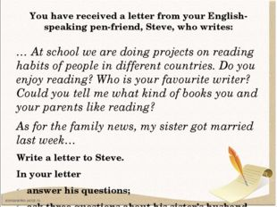 You have received a letter from your English-speaking pen-friend, Steve, who
