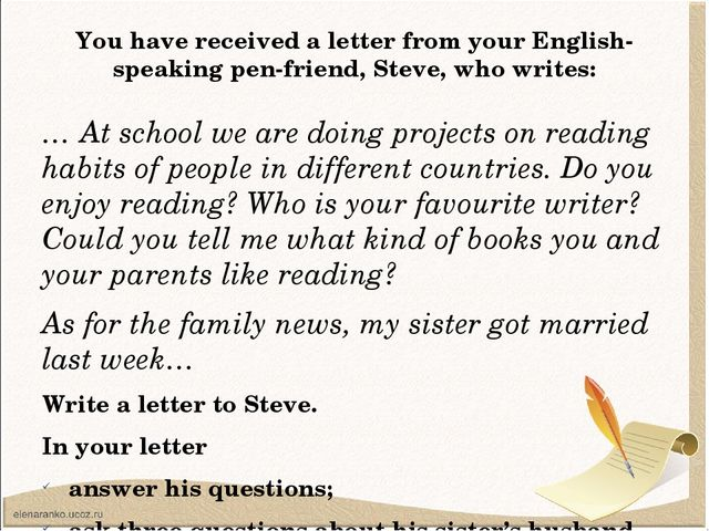 You have received a letter from your English-speaking pen-friend, Steve, who...