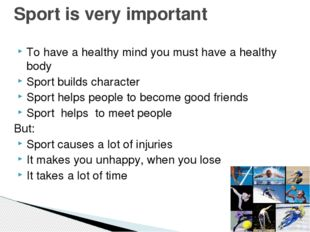 To have a healthy mind you must have a healthy body Sport builds character Sp