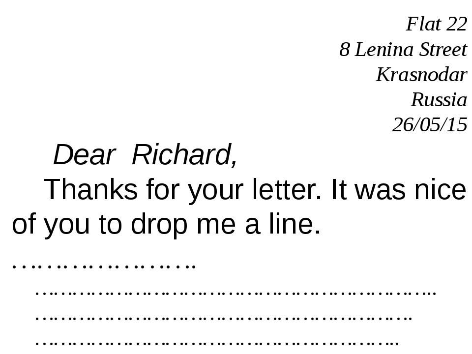 Flat 22 8 Lenina Street Krasnodar Russia 26/05/15 Dear Richard, Thanks for yo...