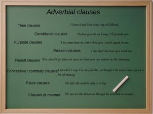 Adverbial clauses Time clauses Conditional clauses Purpose clauses Reason cla