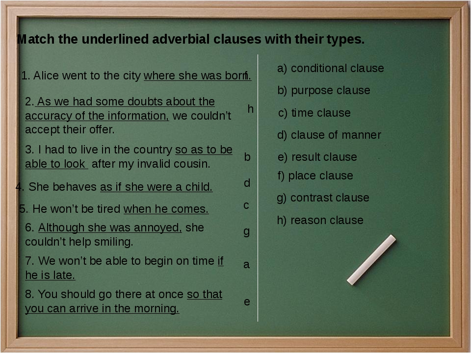 Match the underlined adverbial clauses with their types. 1. Alice went to the...