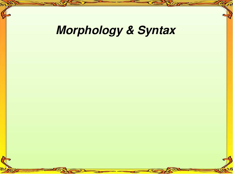 Morphology & Syntax