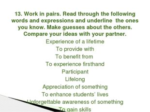13. Work in pairs. Read through the following words and expressions and under