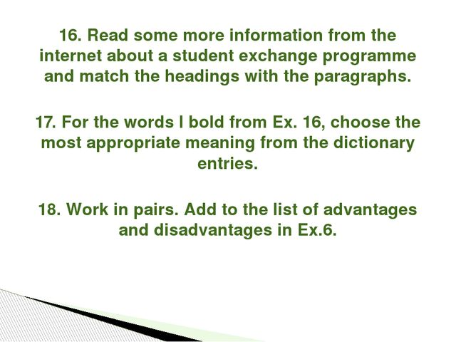 16. Read some more information from the internet about a student exchange pro...
