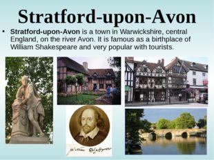 Stratford-upon-Avon Stratford-upon-Avon is a town in Warwickshire, central En