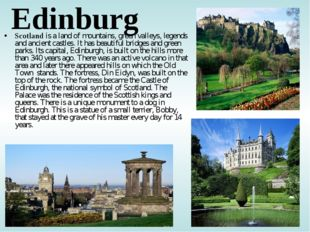 Edinburg Scotland is a land of mountains, green valleys, legends and ancient