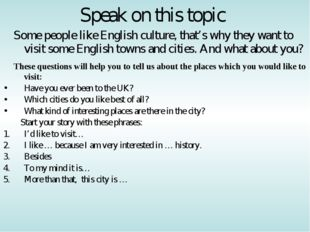 Speak on this topic Some people like English culture, that's why they want to
