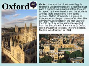 Oxford Oxford is one of the oldest most highly regarded British universities.