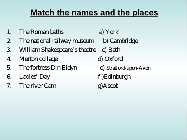 Match the names and the places The Roman baths a) York The national railway m...