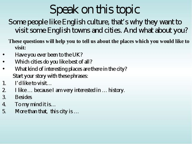 Speak on this topic Some people like English culture, that's why they want to...