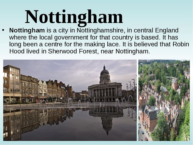 Nottingham Nottingham is a city in Nottinghamshire, in central England where...