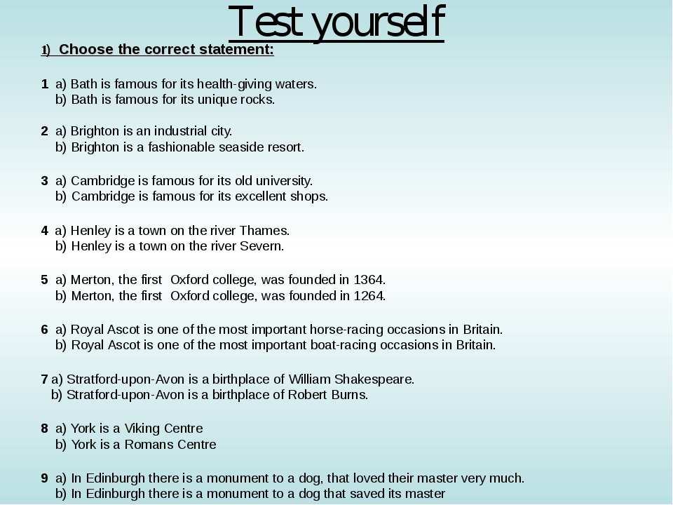 Test yourself 1) Choose the correct statement: 1 a) Bath is famous for its he...
