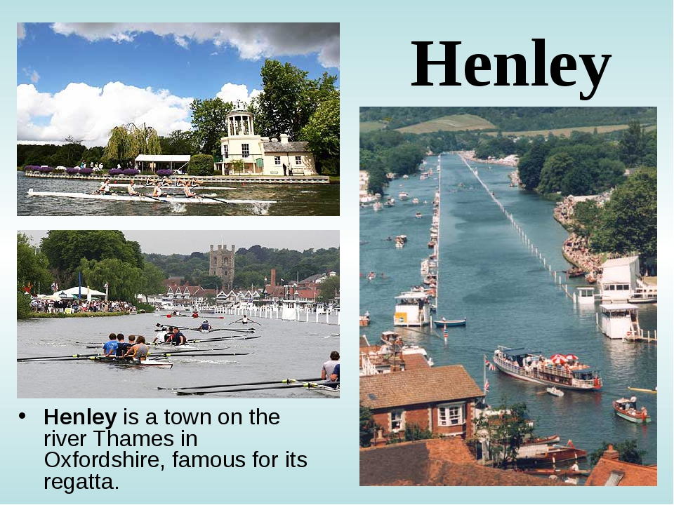 Henley Henley is a town on the river Thames in Oxfordshire, famous for its re...