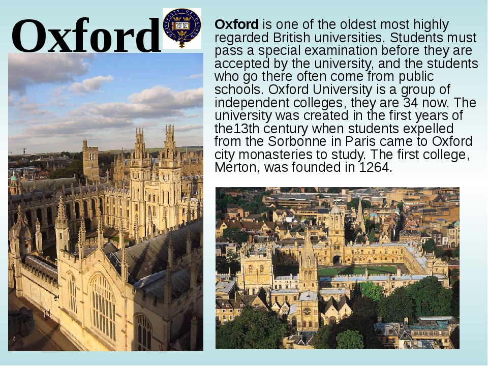 Oxford Oxford is one of the oldest most highly regarded British universities....