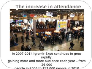 The increase in attendance In 2007-2014 Igromir Expo continues to grow rapidl
