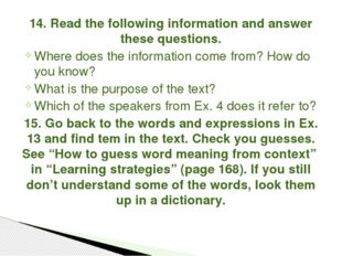 14. Read the following information and answer these questions. Where does the