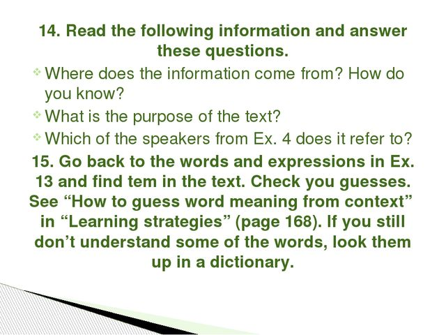 14. Read the following information and answer these questions. Where does the...