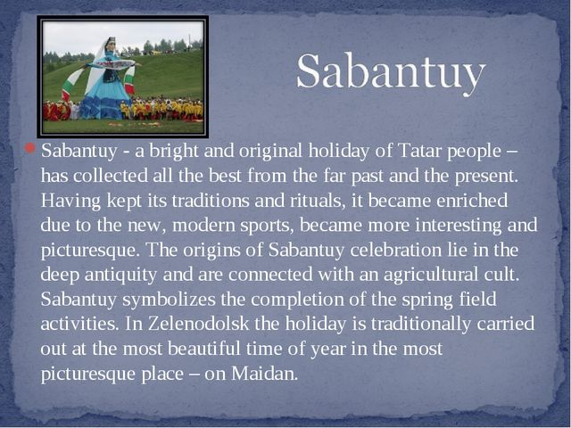 Sabantuy - a bright and original holiday of Tatar people – has collected all...