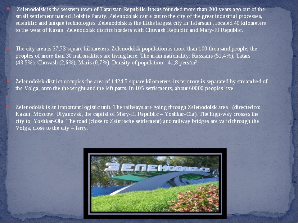 Zelenodolsk is the western town of Tatarstan Republik. It was founded more t...