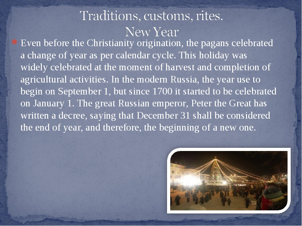 Even before the Christianity origination, the pagans celebrated a change of y...