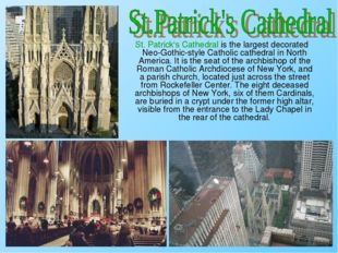 St. Patrick's Cathedral is the largest decorated Neo-Gothic-style Catholic c