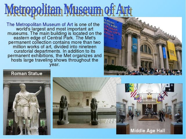 The Metropolitan Museum of Art is one of the world's largest and most import...