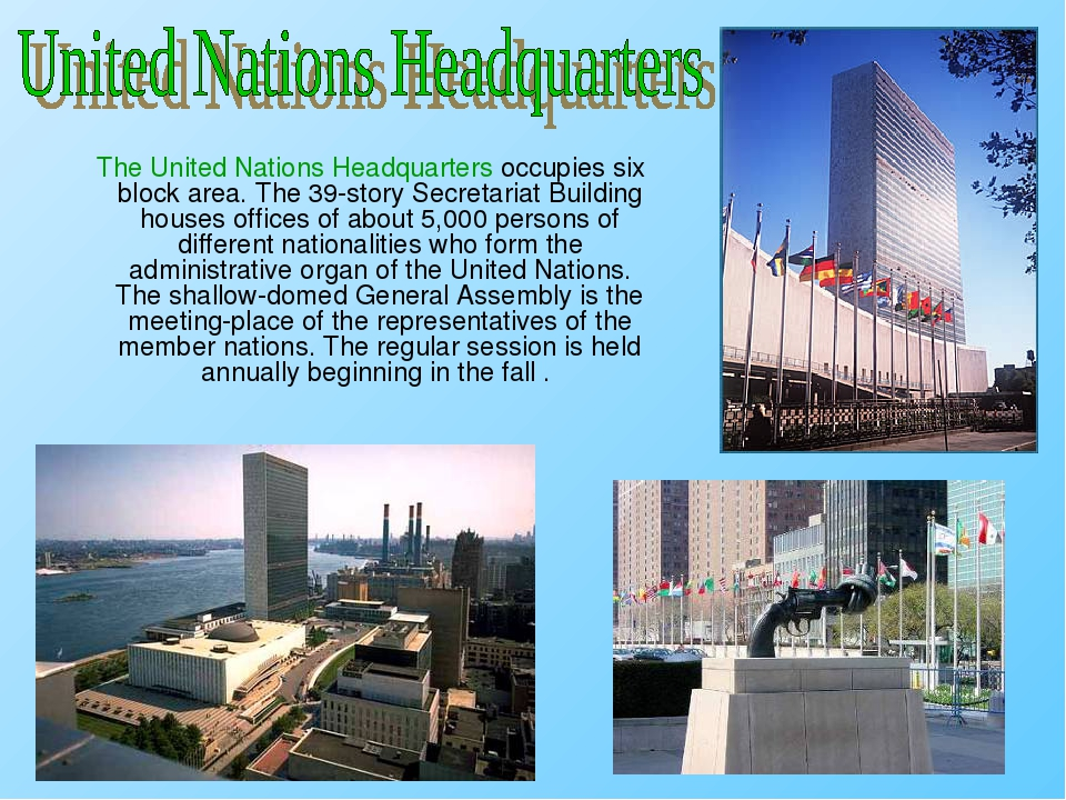 The United Nations Headquarters occupies six block area. The 39-story Secret...