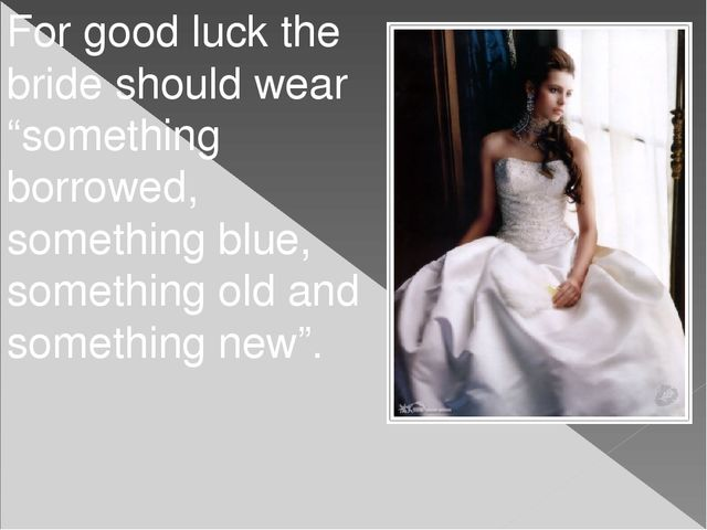 "For good luck the bride should wear ""something borrowed, something blue, some..."