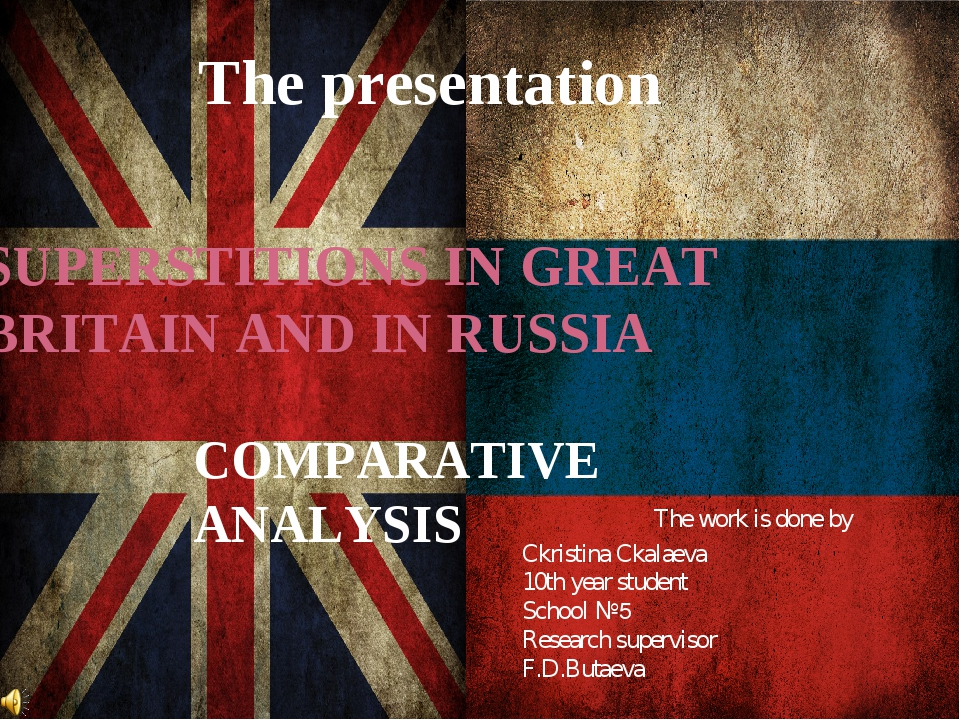 SUPERSTITIONS IN GREAT BRITAIN AND IN RUSSIA The presentation The work is don...