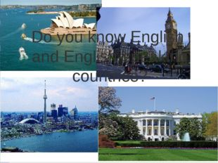 Do you know English and English-speaking countries?