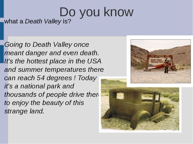 Do you know what a Death Valley is? Going to Death Valley once meant danger a...