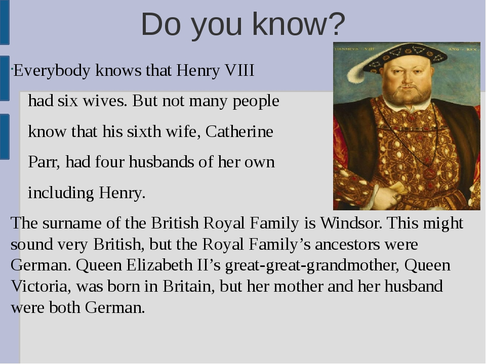 Do you know? Everybody knows that Henry VIII had six wives. But not many peop...