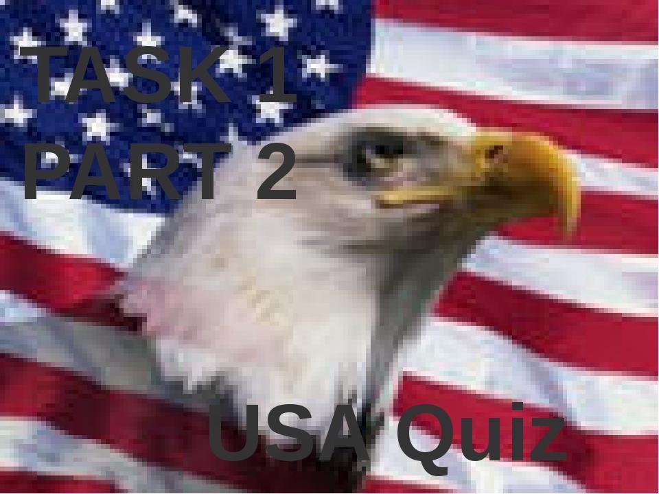 TASK 1 PART 2 USA Quiz