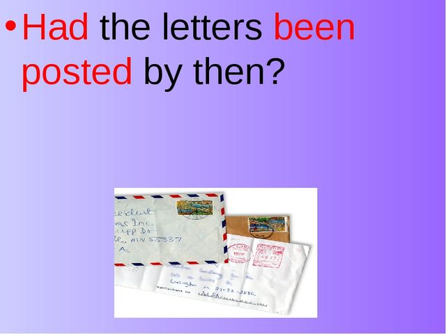 Had the letters been posted by then?
