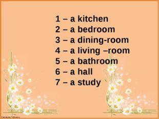 1 – a kitchen 2 – a bedroom 3 – a dining-room 4 – a living –room 5 – a bathr